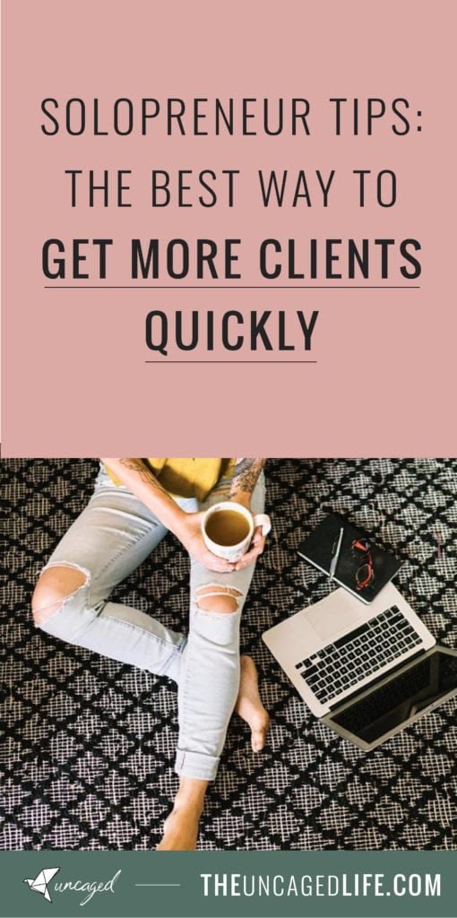 solopreneur tips: the best way to get more clients quickly