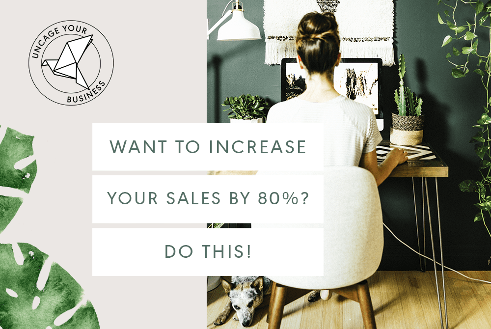 WANT TO INCREASE YOUR SALES BY 80%? DO THIS.